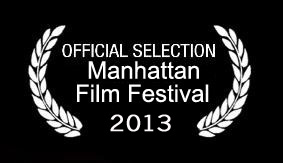 Official Selection : 2013 Manhattan Film Festival